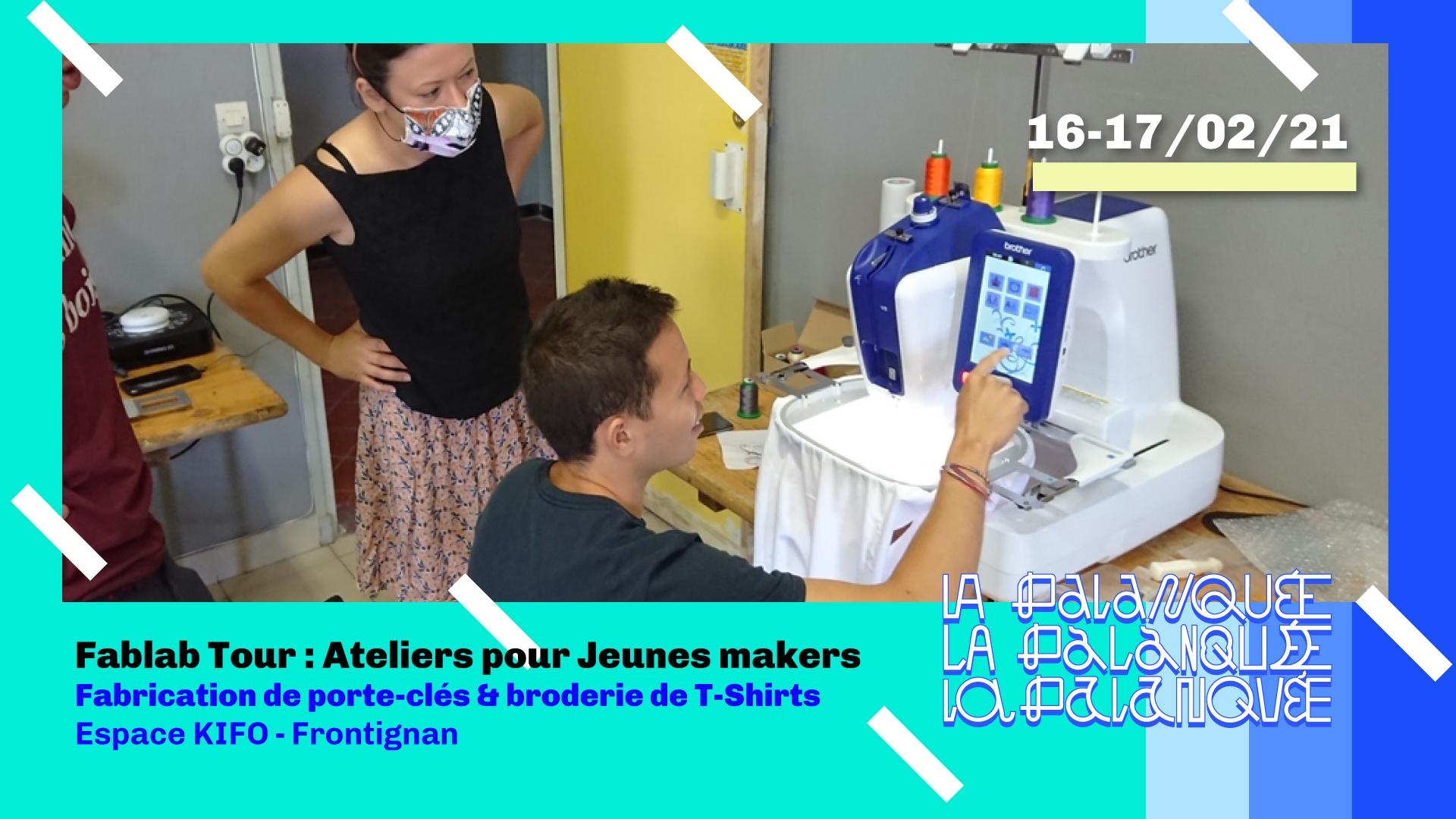 Fablab Tour Frontignan : Atelier Jeunes Makers - La Palanquée Espace KIFO Frontignan Atelier pour adolescents - Fabrication de porte-clés et broderie de T-Shirts